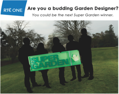 RTÉ's Super Garden Launches it's New Search for 5 Budding Garden Designers